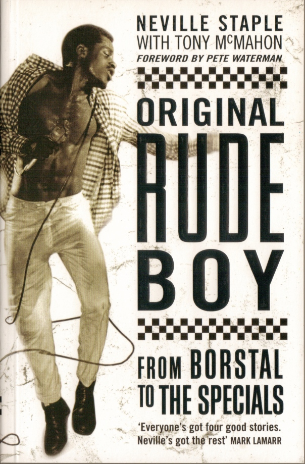 Original Rude Boy - by Neville Staple and me